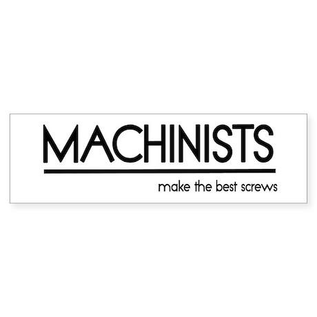 Machinist Joke Bumper Sticker