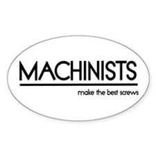 Machinist Joke Oval Decal