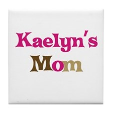 Kaelyn's Mom Tile Coaster