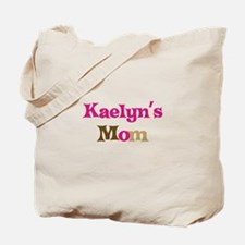 Kaelyn's Mom Tote Bag