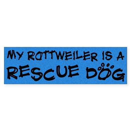 Rescue Dog Rottweiler Bumper Sticker
