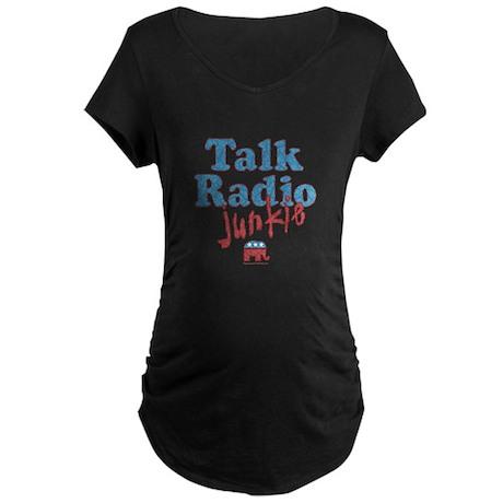Talk Radio Junkie Maternity Dark T-Shirt