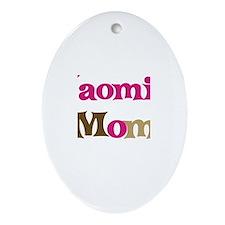 Naomi's Mom Oval Ornament
