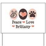Peace Love Brittany Yard Sign