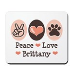 Peace Love Brittany Mousepad