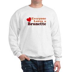 Everyone Loves a Brunette Sweatshirt