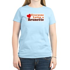 Everyone Loves a Brunette Women's Pink T-Shirt