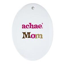 Rachael's Mom Oval Ornament