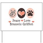 Peace Love Brussels Griffon Yard Sign