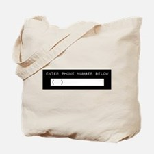 Enter Your Phone Number Tote Bag
