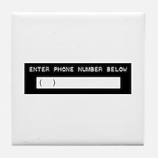 Enter Your Phone Number Tile Coaster