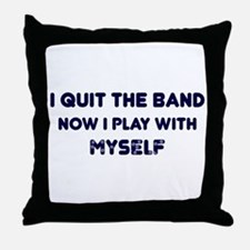 Now I Play With Myself Throw Pillow