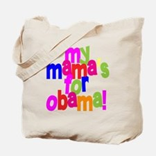 My Mama's For Obama Tote Bag