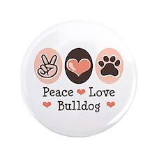 "Peace Love Bulldog 3.5"" Button (100 pack)"