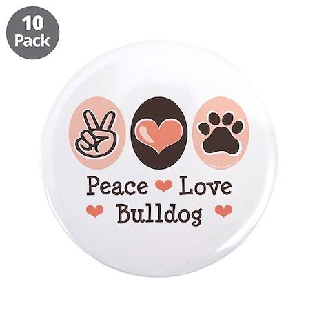 "Peace Love Bulldog 3.5"" Button (10 pack)"