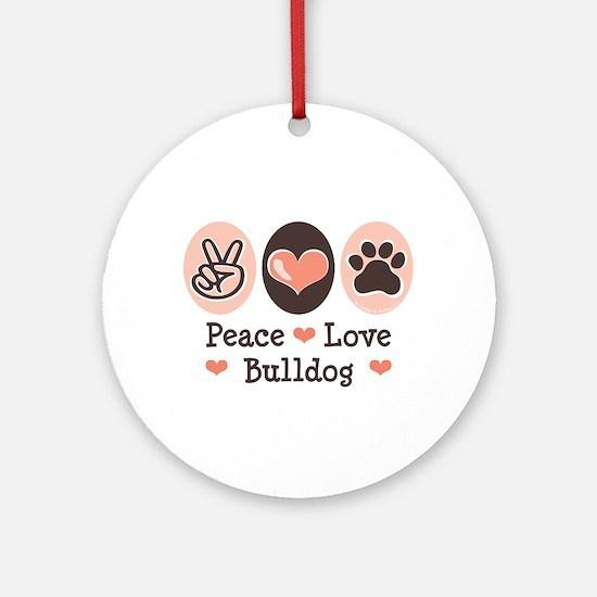 Peace Love Bulldog Ornament (Round)