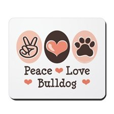 Peace Love Bulldog Mousepad