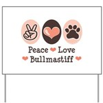 Peace Love Bullmastiff Yard Sign