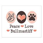 Peace Love Bullmastiff Small Poster