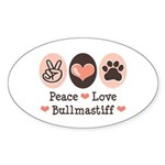 Peace Love Bullmastiff Oval Sticker