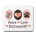 Peace Love Bullmastiff Mousepad