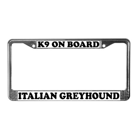 K9 On Board Italian Greyhound License Plate Frame