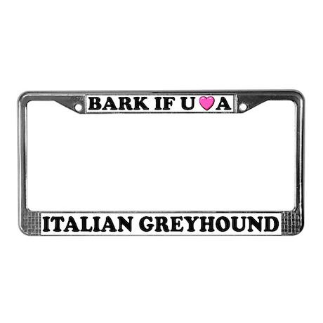 Bark Love Italian Greyhound License Plate Frame