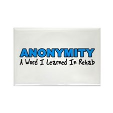 """""""Anonymity: A Word I Learned In Rehab!"""""""