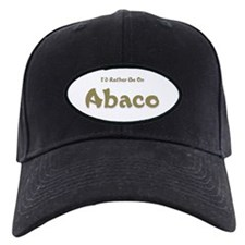 I'd Rather Be...Abaco Baseball Hat