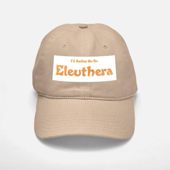 I'd Rather Be...Eleuthera Baseball Baseball Cap