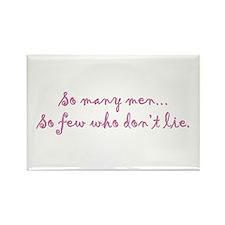 So Few Men Don't Lie Rectangle Magnet
