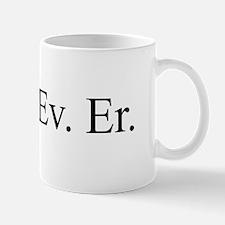 What. Ev. Er. Mug