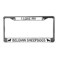 I Love My Belgian Sheepdogs (PLURAL) License Frame