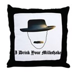 I Drink Your Milkshake Throw Pillow