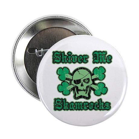 "Shiver Me Shamrocks 2.25"" Button (100 pack)"