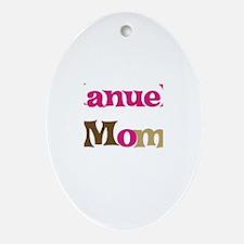 Manuel's Mom Oval Ornament