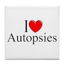 """""""I Love Autopsies"""" Tile Coaster"""