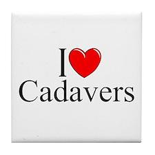 """""""I Love Cadavers"""" Tile Coaster"""