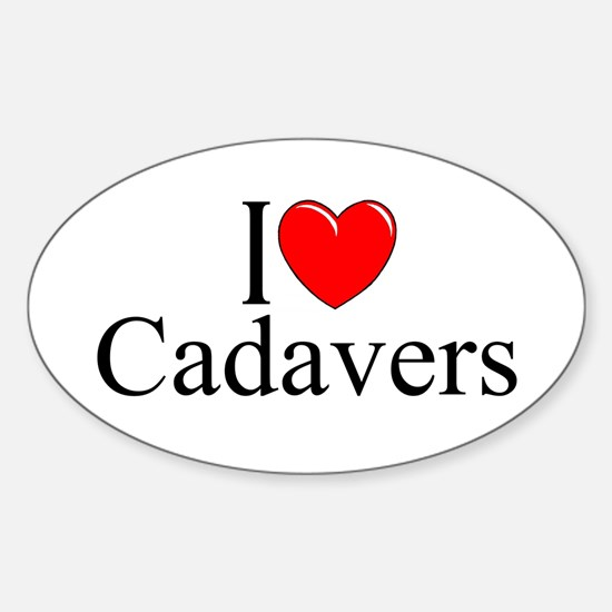 """I Love Cadavers"" Oval Decal"
