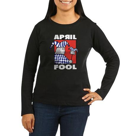 April Fool's Day Women's Long Sleeve Dark T-Shirt