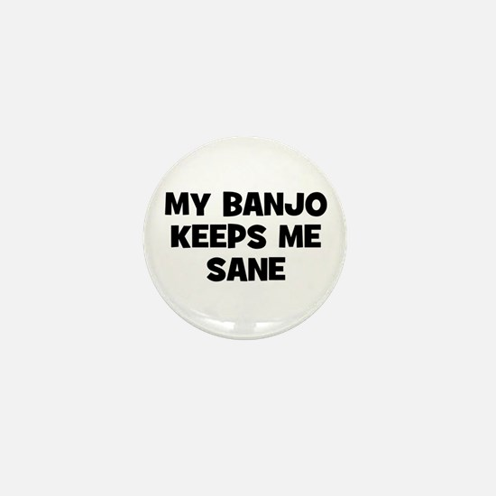 my Banjo keeps me sane Mini Button