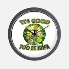 It's Good To Be Irish Wall Clock