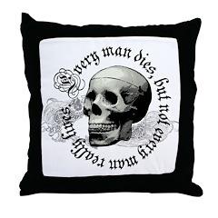 Every man dies! Throw Pillow