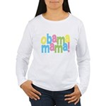 Obama Mama Women's Long Sleeve T-Shirt