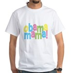 Obama Mama White T-Shirt