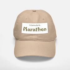 I'd Rather Be...Marathon Baseball Baseball Cap