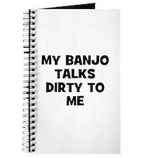 my Banjo talks dirty to me Journal