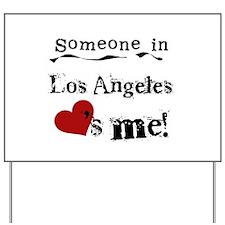 Los Angeles Loves Me Yard Sign