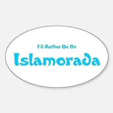 I'd Rather Be...Islamorada Oval Decal