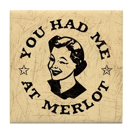 """You Had Me At Merlot""- Tile Coaster"